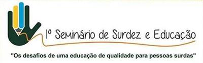 I Seminário de Surdez e Educação